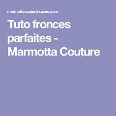 Tuto fronces parfaites - Marmotta Couture
