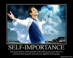 Atheism, Religion, God is Imaginary. Self-Importance. Because there's nothing better than waking up every day in a universe that revolves around your gigantic fucking ego.