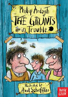 'The Grunts in Trouble' by Philip Ardagh, illustrated by Axel Scheffler Wilson Crow Funny Books For Kids, Great Books, Funny Kids, Games 4 Kids, Axel Scheffler, Decoupage, The Gruffalo, Reluctant Readers, Reading