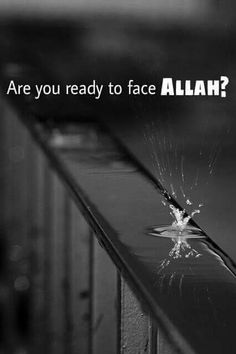 Are you ready to face Allah?