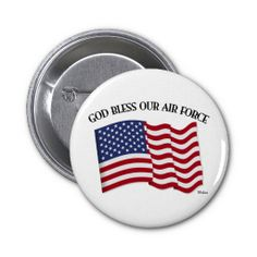 GOD BLESS OUR AIR FORCE with US flag Pinback Button    *This design is available on t-shirts, hats, mugs, buttons, key chains and much more*    Please check out our others designs at: www.zazzle.com/TsForJesus*
