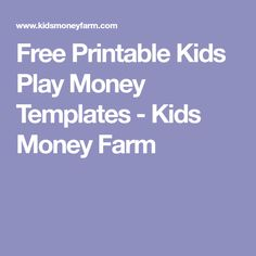 Free Printable Kids Play Money Templates - Kids Money Farm