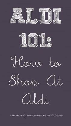 ALDI 101: How To Shop At Aldi | Gimme Some Oven