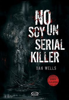 Reseña 38 Mayo: Saga John Cleaver (No Soy un Serial Killer)