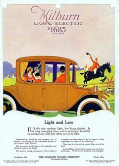 Milburn Light Electrics were produced from 1915 to 1923. This 1917 advertisement spoke to the more modern look and lowered design of the car. It was the lowest priced electric of its time. The top speed was 30 MPH and the range was said to be 100 miles. President Wilson owned one. General Motors bought the company in 1923 and ended the business despite the fact it was one of the most popular cars of its time.