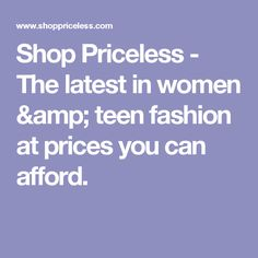 a8f7254e502a8 Shop Priceless - The latest in women & teen fashion at prices you can  afford.