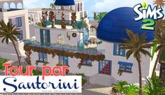 Tour por Santorini - The Sims