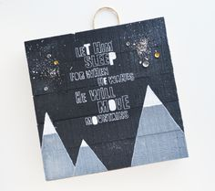 Let Him Sleep Plank by Leanne Allinson featuring Jillibean Soup Mix the Media Wood Planks