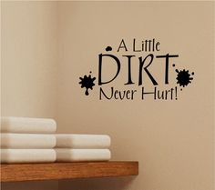 """Laundry Room Vinyl Wall Decal A Little Dirt Never Hurt Wall Decal Quote Saying with Vinyl Lettering 15""""H x 28""""W FS212. $35.00, via Etsy."""