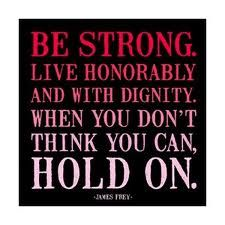Be strong. Live honorably and with dignity. When you don't think you can, hold on. #JamesFrey