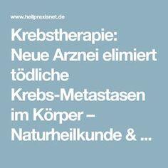 Krebstherapie: Neue Arznei elimiert tödliche Krebs-Metastasen im Körper – Naturheilkunde & Naturheilverfahren Fachportal