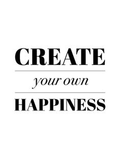 Tekst poster - Create your own happiness - textposters.com