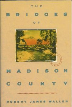 The Bridges of Madison County: Robert James Waller Good Books, Books To Read, My Books, Love Book, This Book, War Quotes, Magic Quotes, Madison County, Beautiful Love Stories
