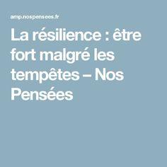 La résilience : être fort malgré les tempêtes – Nos Pensées