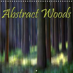 Abstract Woods - CALVENDO calendar by Martina Cross - www.calvendo.co.uk/galerie/abstract-woods/ - #woods #trees #calendar