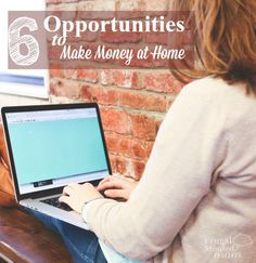 6 Opportunities to Make Money at Home - Frugal Minded Mom