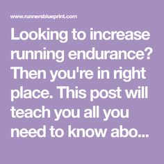 Looking to increase running endurance? Then you're in right place. This post will teach you all you need to know about building running endurance