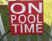 On Pool Time Pool Sign,  Pool signs,  Nautical and Beach Lake Ocean Pool Decor