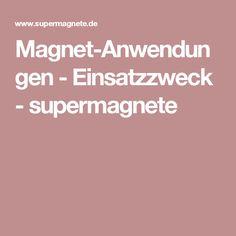 Magnet-Anwendungen - Einsatzzweck - supermagnete House