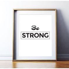 Motivational Print Inspirational Quotes 'Be Strong' Printable Quotes... (120 CZK) ❤ liked on Polyvore