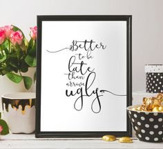 Better to be late than arrive by BeePrintableQuoteArt on Etsy