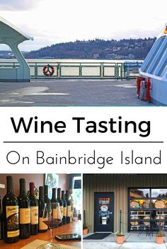 Seattle Day Trip: Wine Tasting on Bainbridge Island. Guide to Bainbridge wineries, tasting rooms and vineyards.