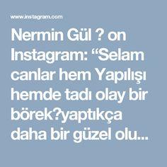 """Nermin Gül 🔵 on Instagram: """"Selam canlar hem Yapılışı hemde tadı olay bir börek😍yaptıkça daha bir güzel oluyor kesinlikle denemenizi tavsiye ederim 😋😋size tüm…"""""""