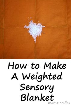 How to make a weighted sensory blanket