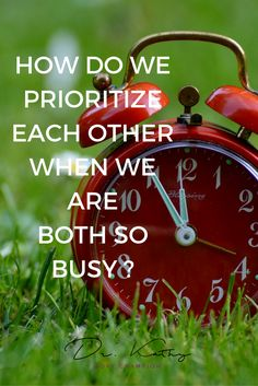 We need to spend about 5 hours of quality time with our partners EACH week to have a happy relationship. If you're super busy, that can be hard to do. This will give you some ideas about how to prioritize time with your partner | Dr. Kathy relationship advice.