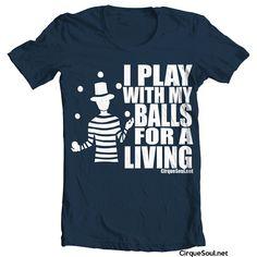 Funny Juggler gift | Playing with the Balls - Circus Juggler T-Shirt