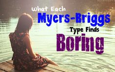 Something That Each Myers-Briggs Type Finds Boring