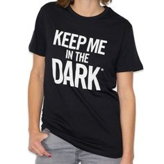 Keep Me In The Dark T-Shirt