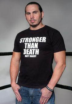 MATT HARDY Stronger than Death T-shirt, I so want this!!!!!!!!