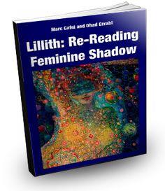 Lillith: Re-reading Feminine Shadow  by Marc Gafni {co-author with Ohad Ezrahi, Hebrew} (Modan, 2004)