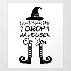 Don't make me Drop a House on You Svg, Halloween svg, Drop a House on You svg, Witch svg, Silhouette Halloween Vinyl, Halloween Silhouettes, Halloween Quotes, Halloween Signs, Holidays Halloween, Happy Halloween, Halloween Sayings For Cards, Halloween Chalkboard, Halloween Letters