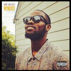 DEF!NITION OF FRESH : Gone Wallace - WYNCOTE...Gone Wallace sends his latest project, entitled WYNCOTE, a sonic homage to his city of Wyncote, PA and is meant to provide a look into my environment. It features production from foreign producers, aalon$e, eggglub, ΔKTR, NOVAKENG, akeedro and taji mahal.
