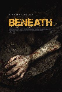 Beneath (2013) - A crew of coal miners becomes trapped 600 feet below ground after a disastrous collapse. As the air grows more toxic and time runs out, they slowly descend into madness and begin to turn on one another. Inspired by true events.