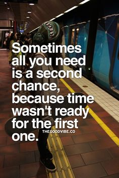 Sometimes all you need is a second chance, because time wasn't ready for the first one