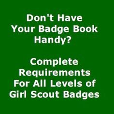 Complete Requirements For all Levels of Girl Scout Badges. Becker Yeager this would be good for the site! Girl Scout Swap, Girl Scout Leader, Girl Scout Troop, Boy Scouts, Daisy Girl Scouts, Brownie Girl Scouts, Girl Scout Cookies, Girl Scout Patches, Girl Scout Badges