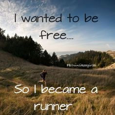 """.One of the many reasons of """"why I run."""" I also love to run alone - true freedom and alone time."""