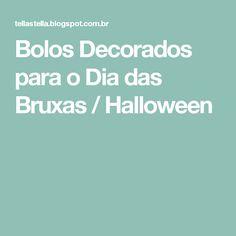 Bolos Decorados para o Dia das Bruxas / Halloween