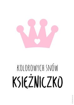 Kolorowych snów księżniczko Kids And Parenting, Motto, Baby Room, Quotations, Texts, Haha, Diy And Crafts, Kids Room, Give It To Me