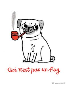 ceci n'est pas un Pug by gemma correll, via Flickr - one of my most favorite paintings in a pug rendition.