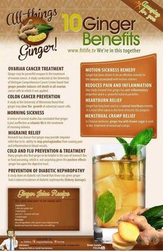 10 Benefits of Ginger - I know it works on my cramps like a charm.  Wish I'd known about this years ago.