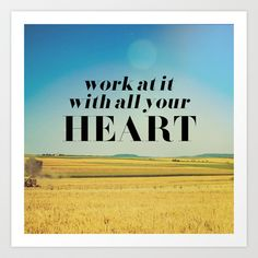 ALL YOUR HEART Art Print by Pocket Fuel - $18.95
