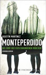 """Leserunde zu """"Monteperdido – Das Dorf der verschwundenen Mädchen"""" von Agustín Martínez aus dem Fischer Verlag. Jetzt mitmachen & gewinnen!"""