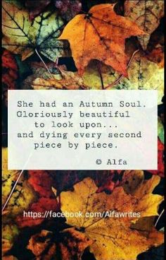 Quotes Sayings and Affirmations She had an autumn soul. Gloriously beautiful to look upon. and dying every second piece by piece. Poetry Quotes, Me Quotes, Autumn Quotes And Sayings, Heart Quotes, Urdu Poetry, Qoutes, Image Citation, Autumn Aesthetic, Happy Fall Y'all