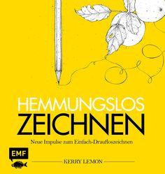 HEMMUNGSLOS ZEICHNEN – Neue Impulse zum Einfach-Draufloszeichnen, Herausgegeben von Kerry Lemon, 182 Seiten, Naturpapier-Broschur, Format 22,0 x 23,0 cm, ISBN 978-3-86355-248-0, Bestellnr. 55248, 14,99€ (D) / 15,50€ (A), Bestellbar unter http://www.edition-m-fischer.de/index.php?id=20&tx_ttproducts_pi1[cat]=14&tx_ttproducts_pi1[backPID]=20&tx_ttproducts_pi1[product]=620&cHash=847bd98eca