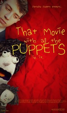 That Movie With All the Puppets In It. Coming soon... hopefully....    If you guys want to see a mockumentary movie about puppets AND people, then I would pin this poster! I mean,  only if you want to.