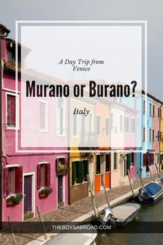 Where should you go from Venice, Murano or Burano!?